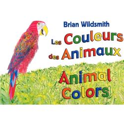French - Français English | Animal Colors | Bilingual Board Book | Raise Bilingual Kids | Teach Kids French - Français | Brian Wildsmith