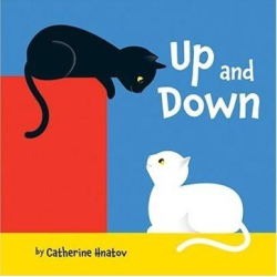 Up And Down | Opposites Words | English Book for Toddlers | Colors and Animals | Picture Book | Children's Books | Vocabulary Development | Catherine Hnatov