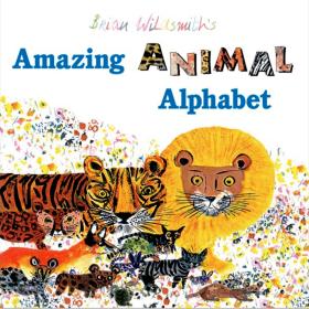 Amazing Animal Alphabet   English Alphabet Letters   Learn English ABCs   Brian Wildsmith   PaperbackAmazing Animal Alphabet   English Alphabet Letters   Learn English ABCs   Brian Wildsmith   Paperback