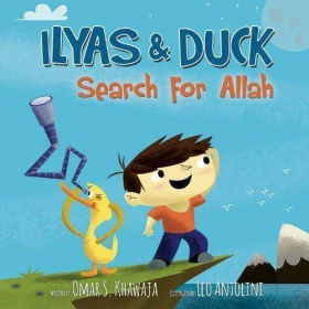 Ilyas And Duck Search For Allah | By Omar S. Khawaja | Book for Kids | English | Story Book | Religion Book for Kids